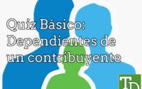 Quiz Básico: Dependientes de un contribuyente 2