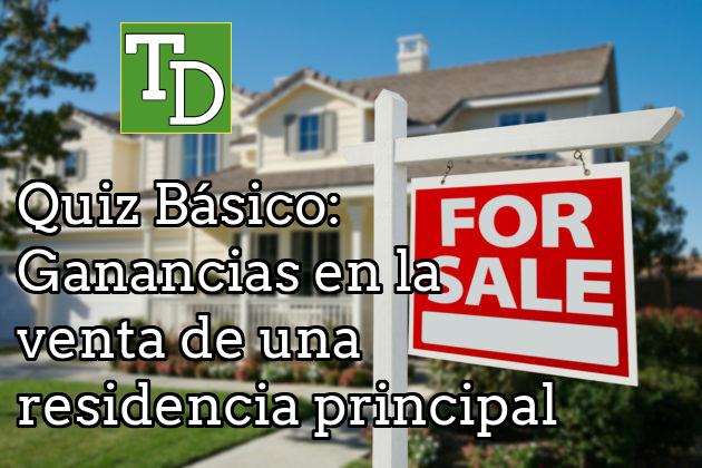 Quiz Básico: Ganancias en la venta de una residencia principal
